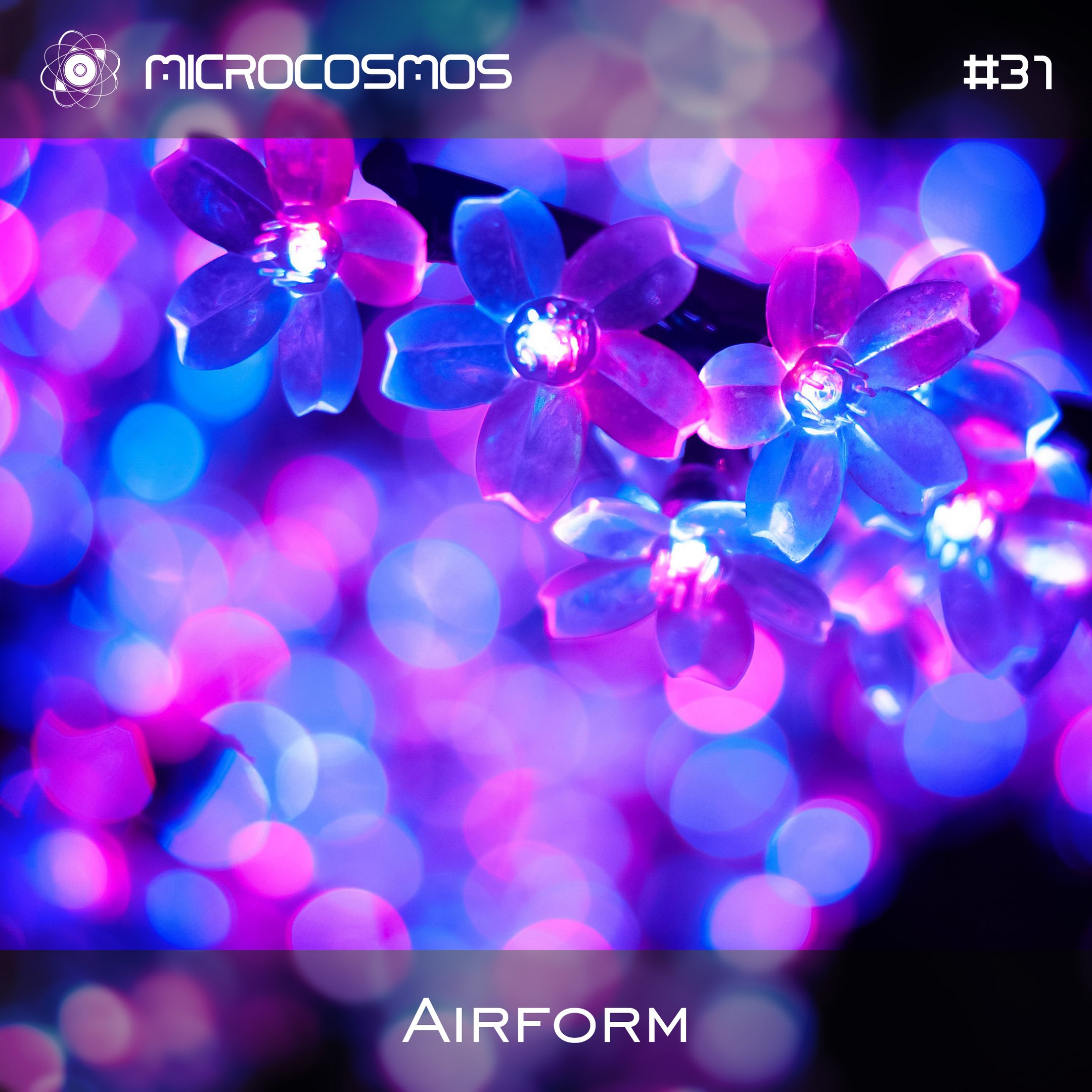 Airform — Microcosmos Chillout & Ambient Podcast 031