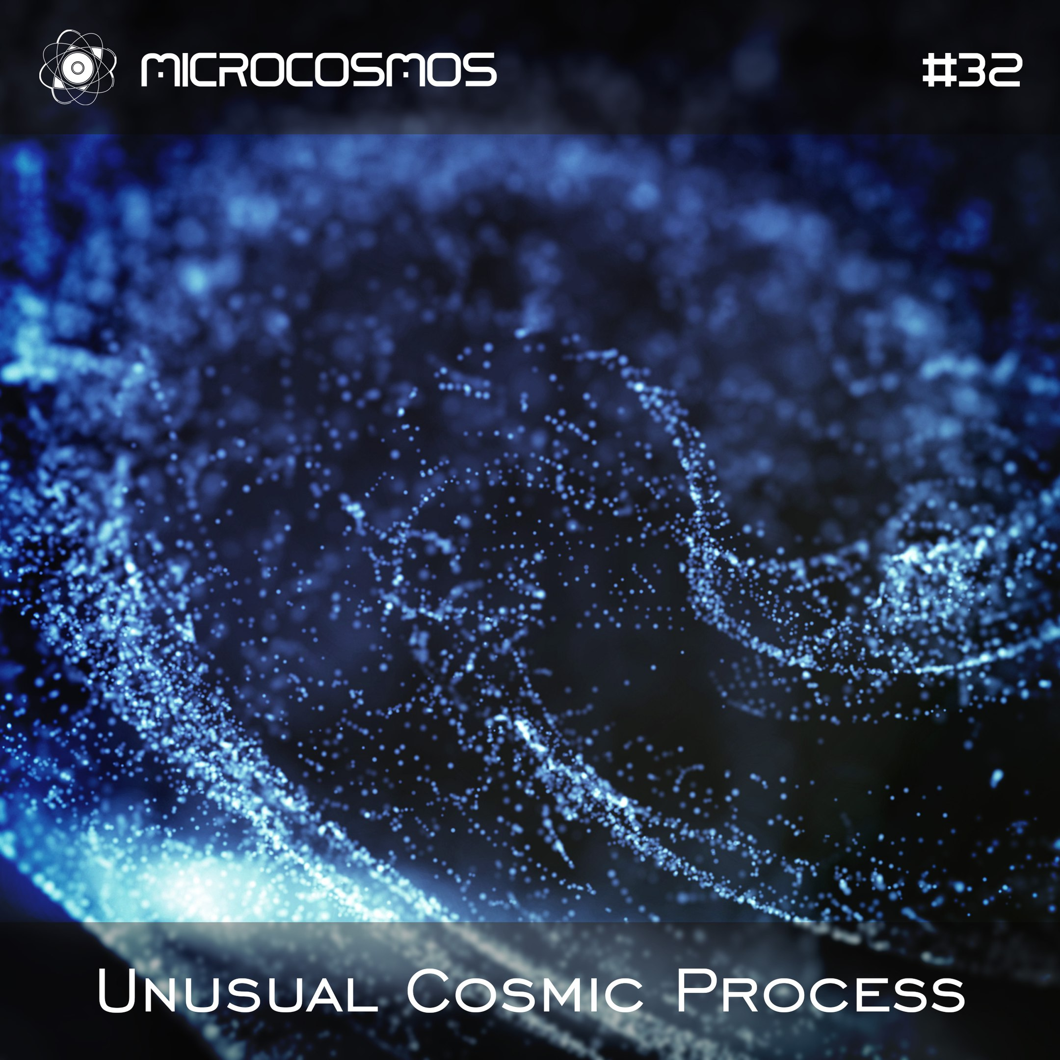 Unusual Cosmic Process — Microcosmos Chillout & Ambient Podcast 032