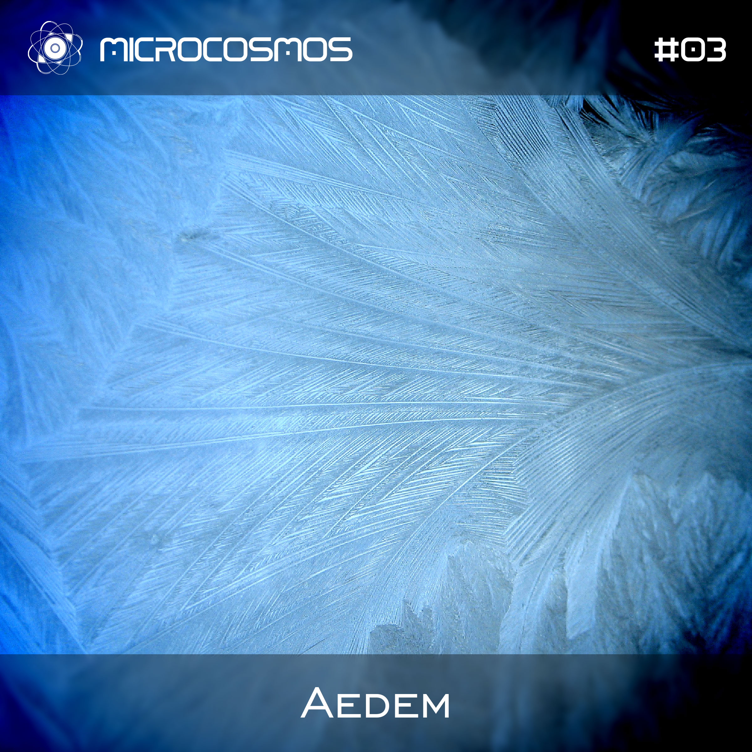 Aedem – Microcosmos Chillout & Ambient Podcast 003
