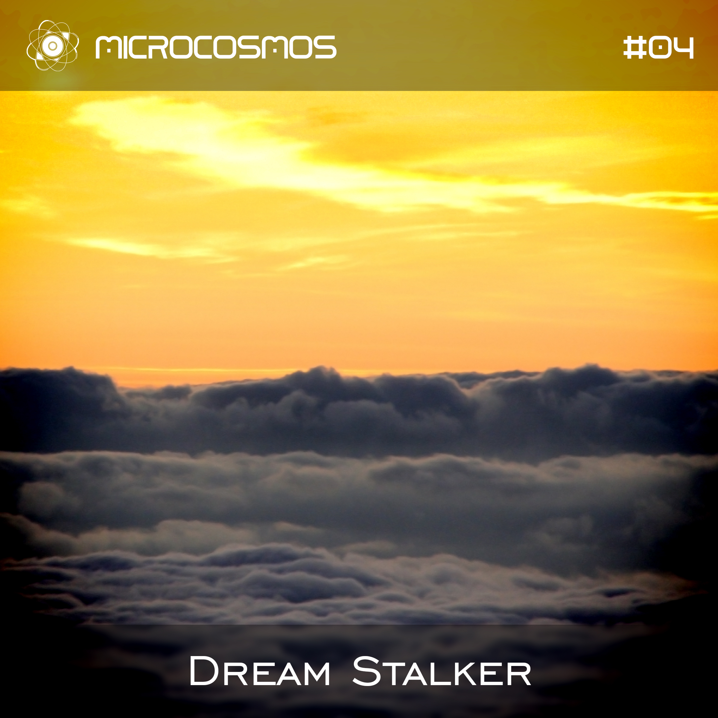 Dream Stalker – Microcosmos Chillout & Ambient Podcast 004