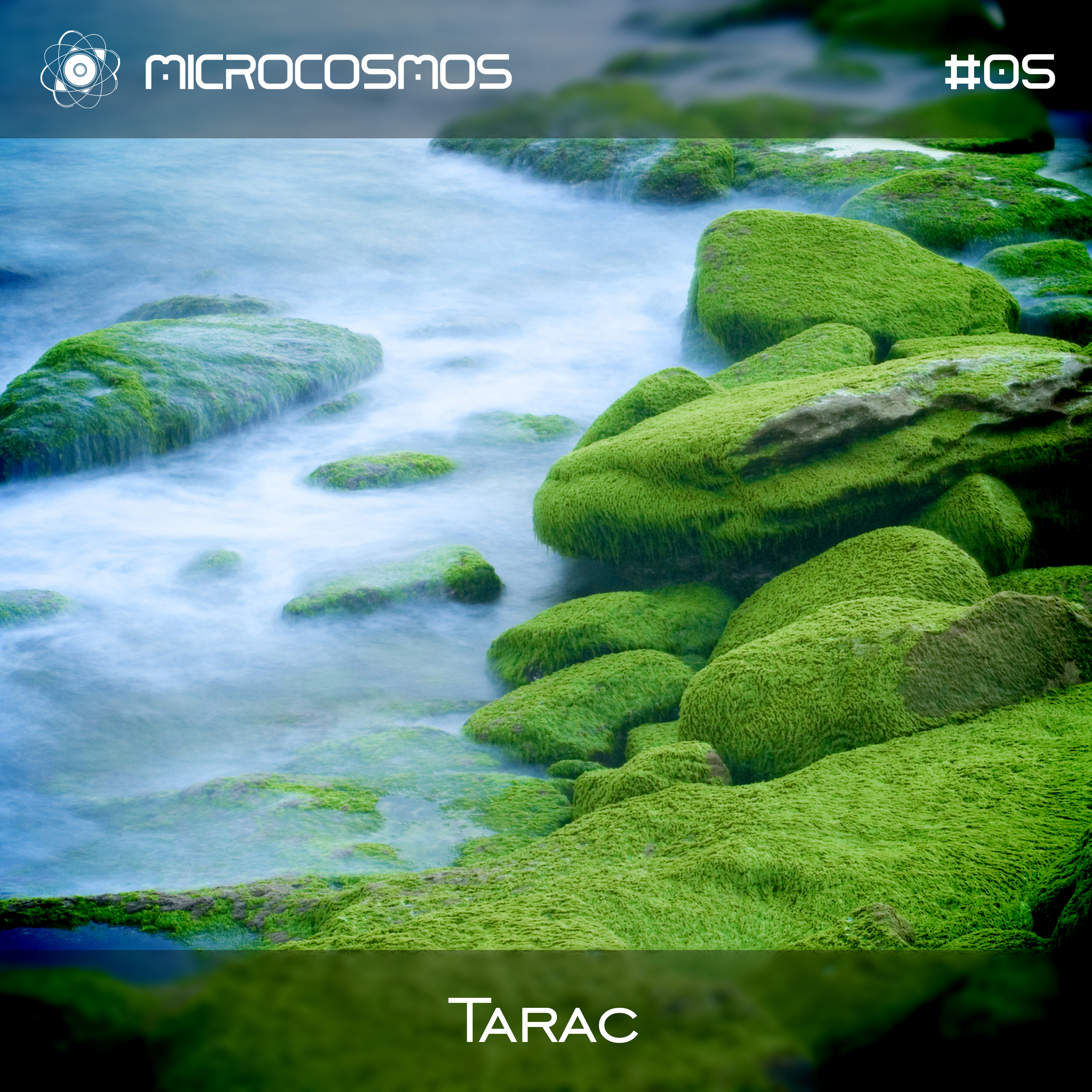 Tarac – Microcosmos Chillout & Ambient Podcast 005