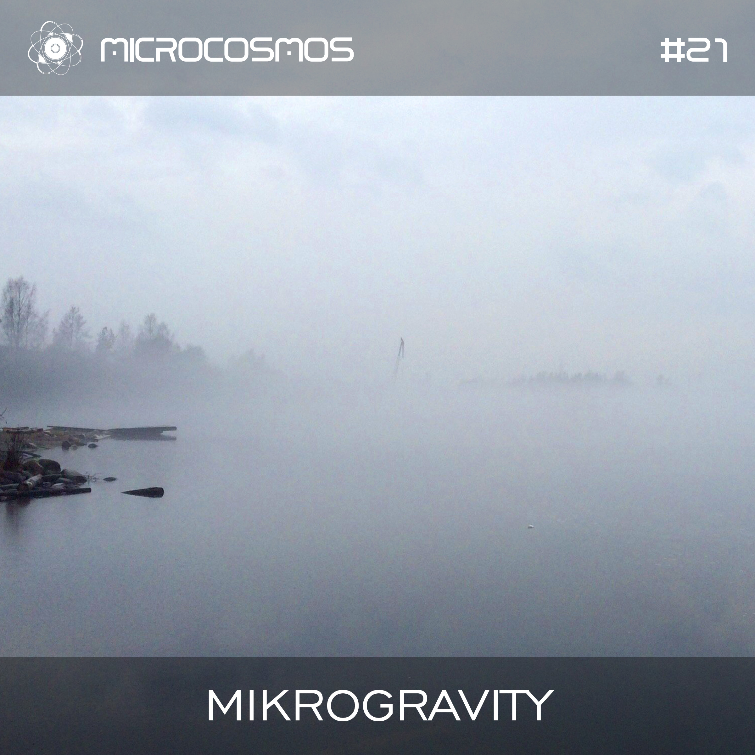 MIKROGRAVITY – Microcosmos Chillout & Ambient Podcast 021