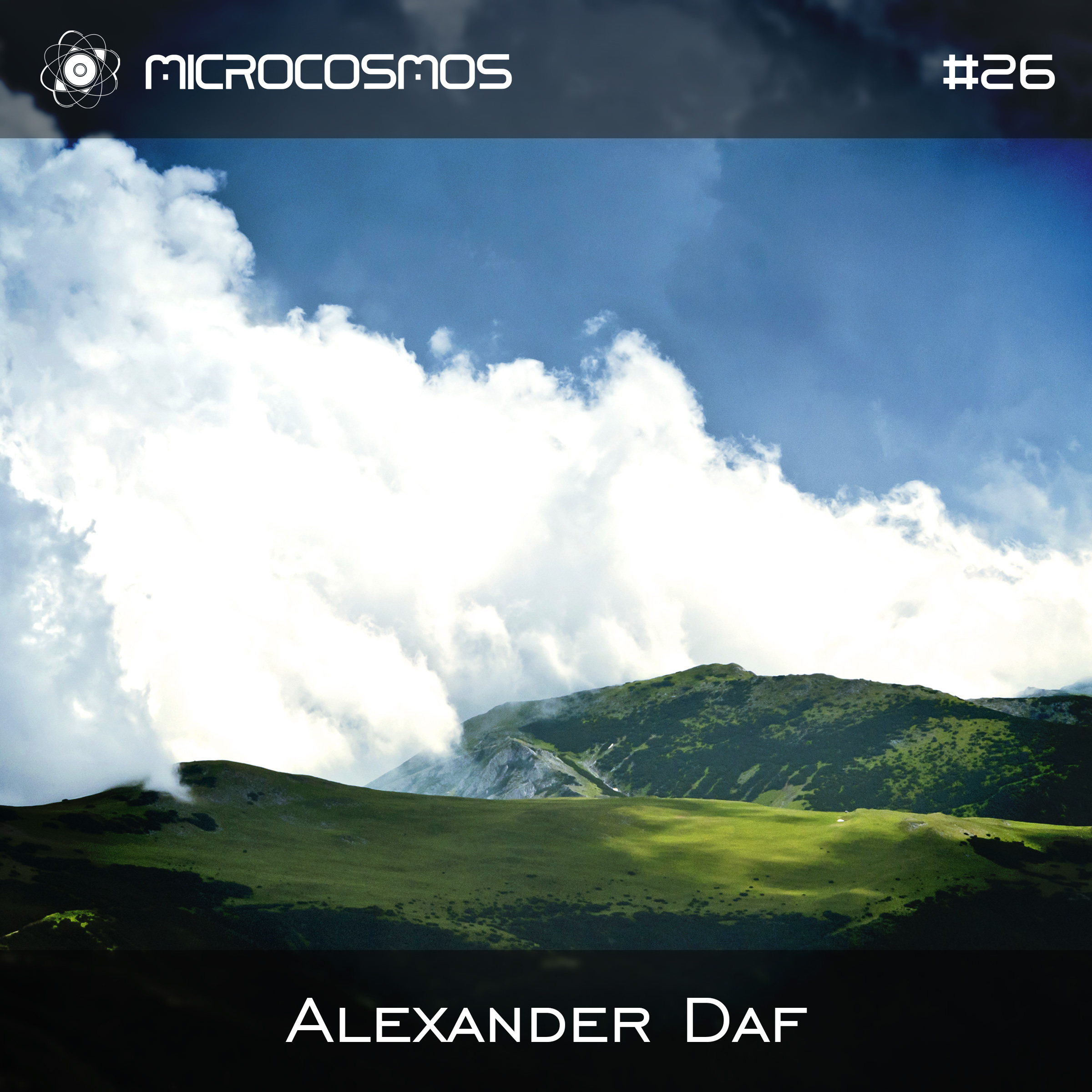 Alexander Daf – Microcosmos Chillout & Ambient Podcast 026