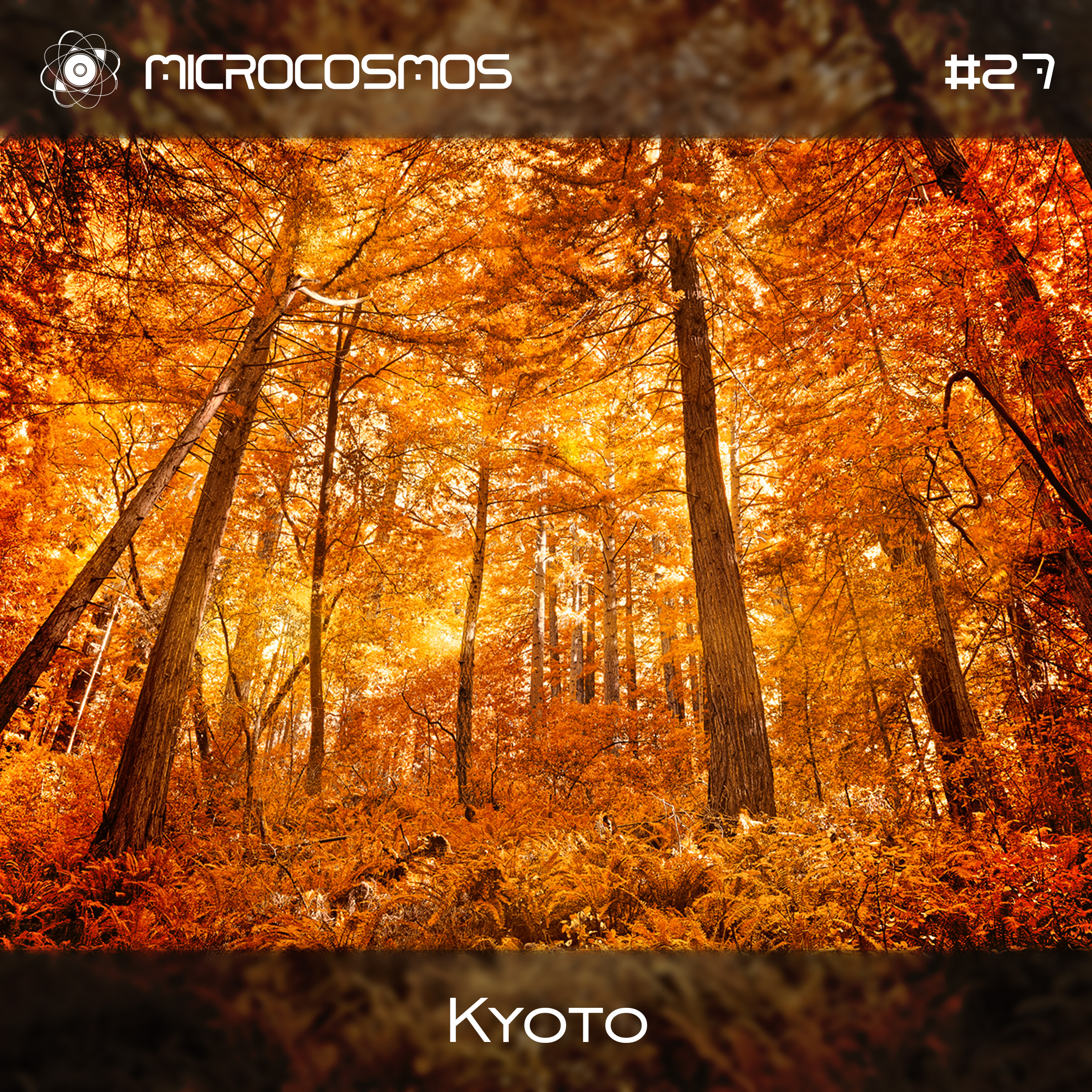 Kyoto – Microcosmos Chillout & Ambient Podcast 027