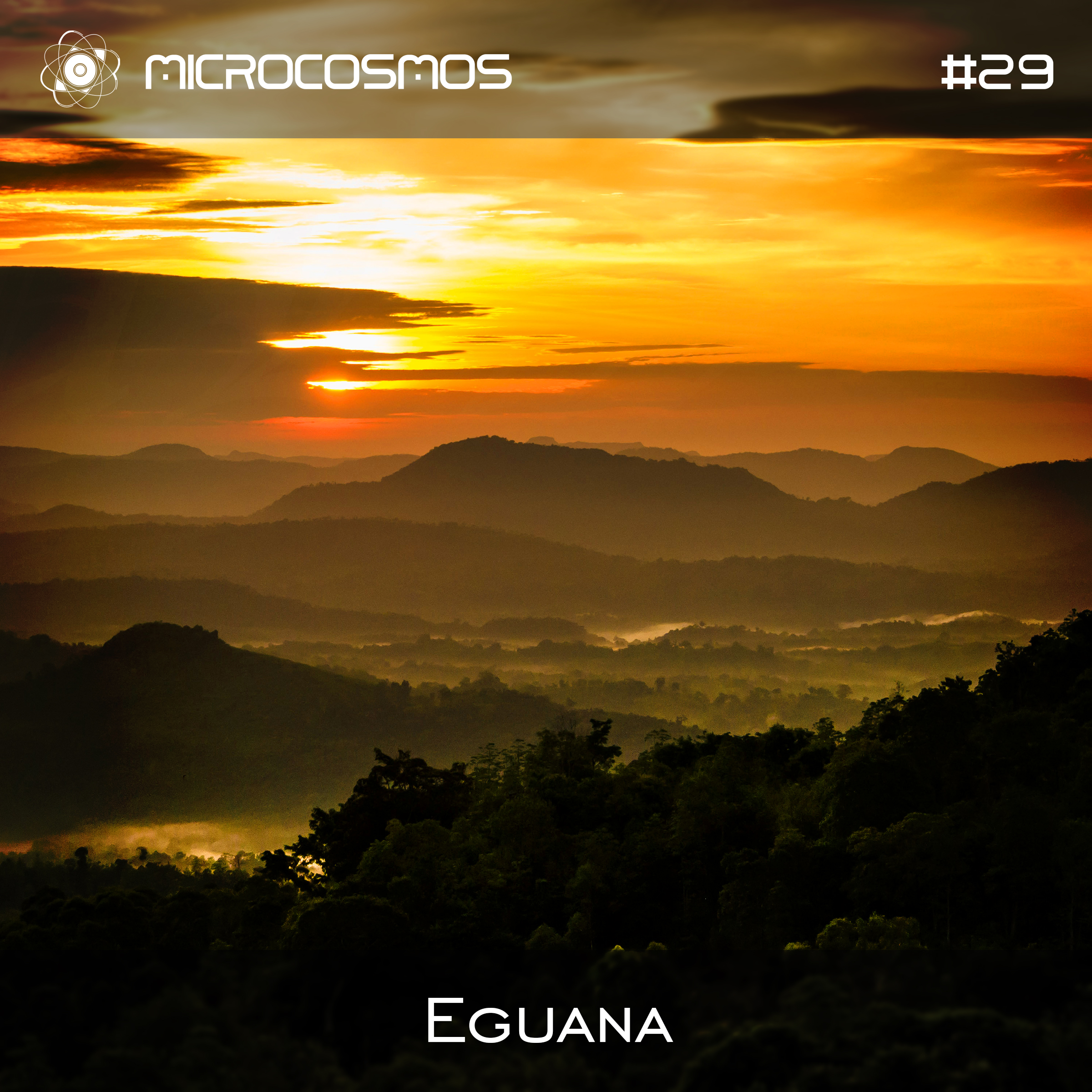 Eguana – Microcosmos Chillout & Ambient Podcast 029